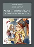 Lewis Carroll - Alice in Wonderland and Through the Looking Glass