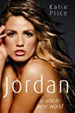 Katie Price, Jordan: A Whole New World