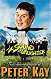 Peter Kay, The Sound Of Laughter: Autobiography