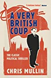 Chris Mullin: A Very British Coup