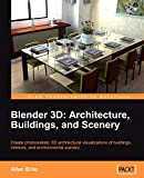 couverture du livre 'Blender 3D Architecture, Buildings, and Scenery: Create photorealistic 3D architectural visualizations of buildings, interiors, and environmental scenery'