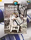 Klezmer and Sephardic Tunes: 33 Traditional Pieces for...