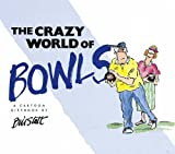 The Crazy World of Bowls (Crazy World Of... S.)