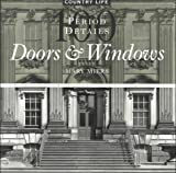 "100 Period Details: From the Archives of ""Country Life"": Doors and Windows (100 Period Details)"