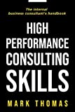 High-Performance Consulting Skills: The Internal Consultant