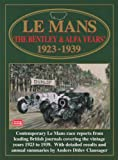 Le Mans - The Bentley & Alfa Years 1923-1939