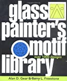 Alan Gear,Barry Freestone, The Glass Painter's Motif Library