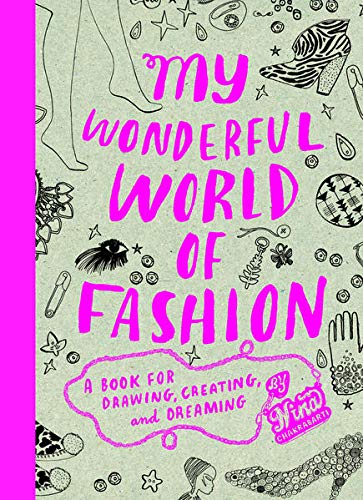 My Wonderful World of Fashion: A Book for Drawing, Creating and Dreaming.