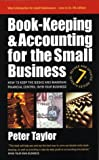 Peter Taylor, Book-keeping and Accounting for the Small Business: How to Keep the Books and Maintain Financial Control Over Your Business
