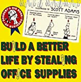 Build A Better Life By Stealing: Dogbert's Big Book of Business (Dogbert N' Dilbert's Humour at Work)