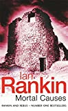 Ian Rankin, Mortal Causes: An Inspector Rebus Novel (An Inspector Rebus Novel)