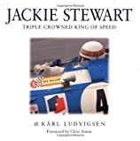 Jackie Stewart: Triple Crowned King of Speed