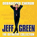 Jeff Green, Jeff Green: Debauched Cherub