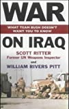 Scott Ritter & William Rivers Pitt, War on Iraq: What Team Bush Doesn't Want You to Know