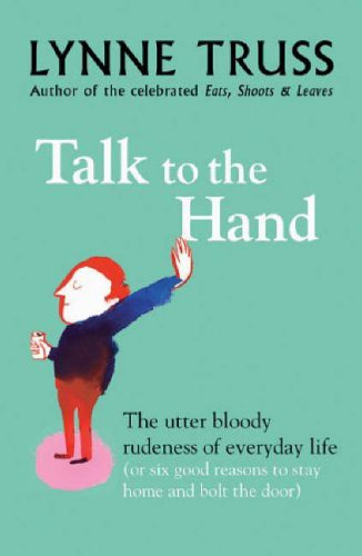 Talk to the Hand - Lynne Truss