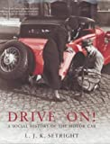 L.J.K. Setright, Drive On!: A Social History of the Motor Car