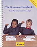The Grammar Handbook: Bk. 1: a Handbook for Teaching Grammar and Spelling (Jolly Grammar)