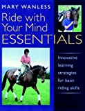 Mary Wanless,Dianne Breeze, Ride with Your Mind Essentials