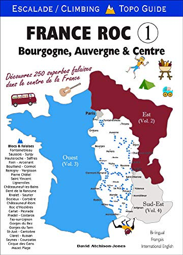 France roc : Volume 1, Bourgogne : escalade pour tout niveau 3a-9a par David Atchison-Jones