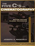 The Five C's of Cinematography: Motion Picture Filming Techniques