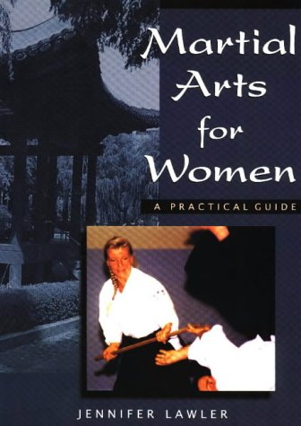 Martial Arts for Women: A Practical Guide