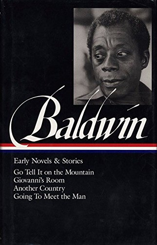 James Baldwin: Early Novels & Stories: Go Tell It on the Mountain / Giovanni's R: (Library of America #97).