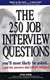 Peter Veruki,Ken Kliban, The 250 Job Interview Questions You'll Most Likel