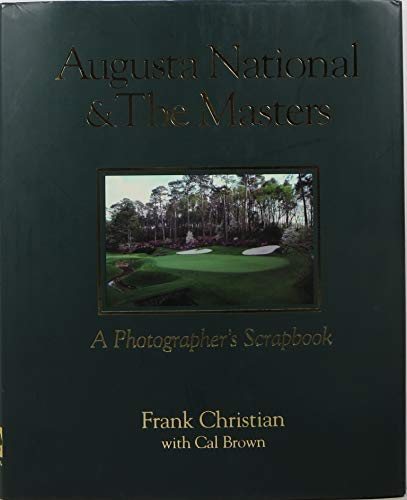 Augusta National and the Masters : A Photographer's Scrapbook