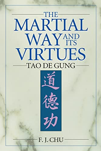 The Martial Way and Its Virtues: Tao De Gung