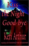 Keri Arthur, Kiss the Night Good-bye