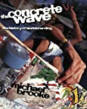 Michael Brooke, The Concrete Wave: The History of Skateboarding