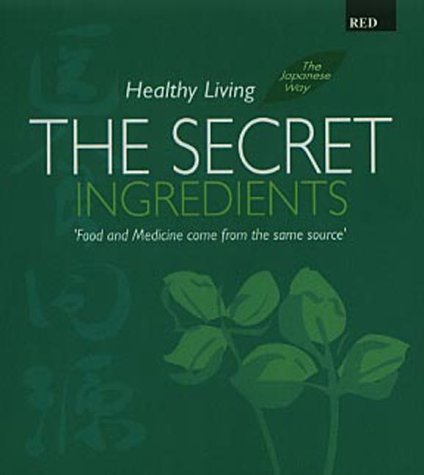 Healthy Living: The Secret Ingredients (The Japanese Way)