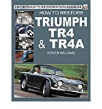 How to Restore a Triumph TR4/4A (Enthusiast's Restoration Manual)