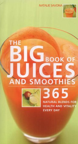 Natalie Savona, The Big Book of Juices and Smoothies