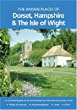 The Hidden Places of Dorset, Hampshire and the Isle of Wight