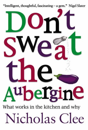 Don't Sweat the Aubergine by Nicholas Clee