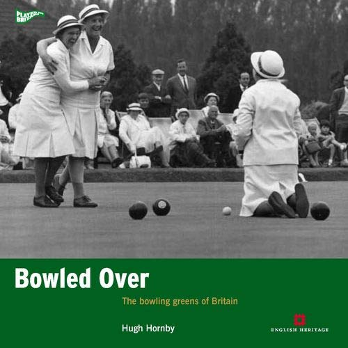 Bowled over: The Bowling Greens of Britain par  Hugh Hornby