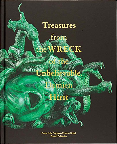 Damien Hirst: Treasures from the Wreck of the Unbelievable par Damien Hirst, Francois Pinault
