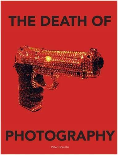 Peter Gravelle The Death of Photography