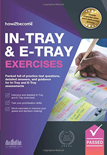In-Tray & E-Tray Exercises: Packed full of practice test questions, detailed answers, and guidance for In-Tray and E-Tray assessments. par  How2Become