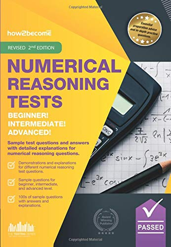 Numerical Reasoning Tests Beginner - Intermediate - Advanced: Sample test questions and answers with detailed explanations for Beginner, Intermediate and Advanced numerical reasoning questions.