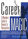 Marjorie Brody Career Magic A Woman's Guide to Reward & Recogniti