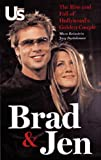 Brad and Jen: The Rise and Fall of Hollywood's Golden Couple
