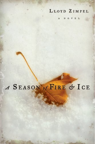 Lloyd Zimpel, A Season of Fire and Ice