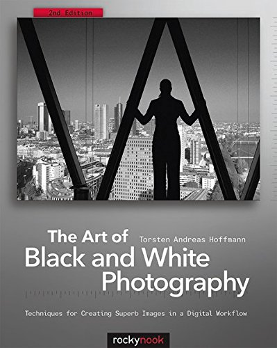 The Art of Black and White Photography 2e