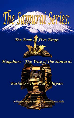 The Samurai Series: The Book of Five Rings, Hagakure - The Way of the Samurai & Bushido - The Soul of Japan