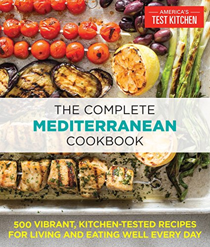 The Complete Mediterranean Cookbook: 500 Vibrant, Kitchen-Tested Recipes for Living and Eating Well Every Day par