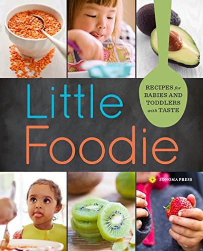 Little Foodie: Recipes for Babies & Toddlers with Taste