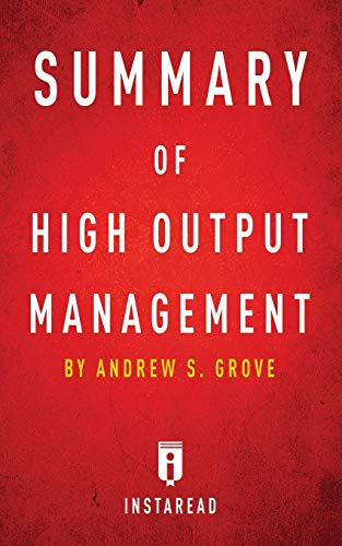 Summary of High Output Management: By Andrew S. Grove Includes Analysis
