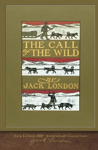 The Call of the Wild: 100th Anniversary Collection